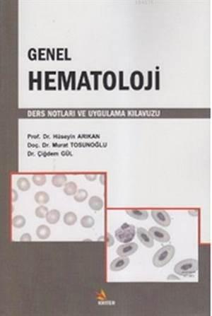 Genel Hematoloji; Ders Notları Ve Uygulama Kılavuzu