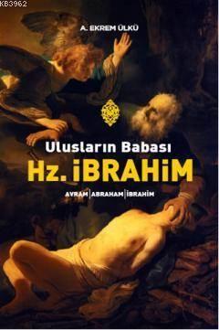 Hz. İbrahim Ulusların Babası