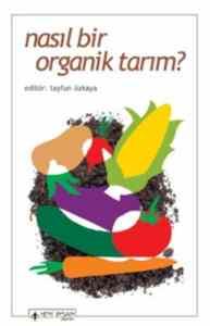 Nasıl Bir Organik<br/>Tarım?