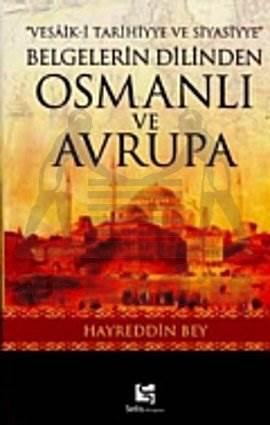Belgelerin Dilinden Osmanlı ve Avrupa