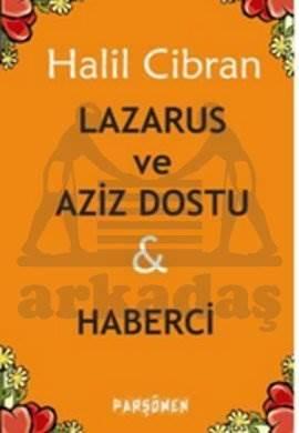 Lazarus ve Aziz Dostu & Haberci