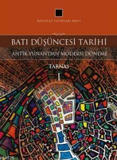 Batı Düşüncesi Tarihi 1; Tarnas - Antik Yunan'dan Modern Döneme
