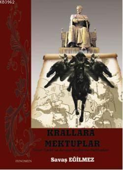 Krallara Mektuplar; Timur Tarihi Ve Avrupa Krallarına Mektuplar