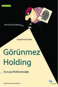 Görünmez Holding;  ...