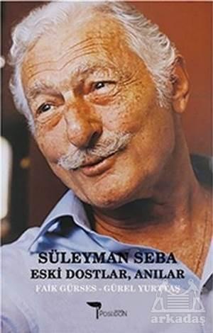 Süleyman Seba - Eski Dostlar, Anılar