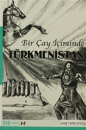 Bir Çay İçiminde Türkmenistan