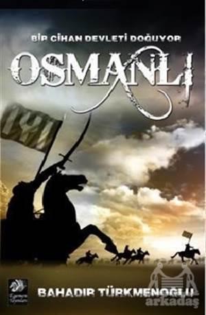 Osmanlı - Bir Cihan Devleti Doğuyor