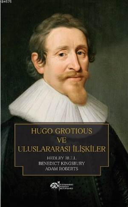 Hugo Grotious Ve Uluslararası İlişkiler