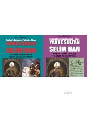 Şiir Ve Belgelerle Hadimü'l-Haremeyn Padişah-I Cihan Yavuz Sultan Selim Han
