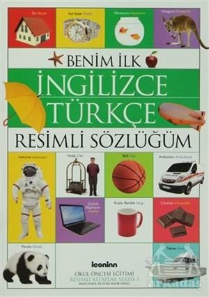Benim İlk İngilizce Türkçe Resimli Sözlüğüm