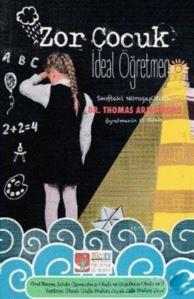 Zor Çocuk İdeal Öğretmen; Sınıftaki Nöroçeşitlilik Öğretmenin El Kitabı