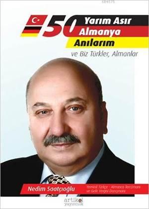 Yarım Asır Almanya Anılarım; Ve Biz Türkler, Almanlar