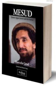 Mesud: Efsanevi Afgan Liderin Farklı Bir Portresi