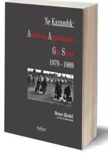 Ne Kazandık: Amerika'nın Afganistan'daki Gizli Savaşı 1979 - 1989