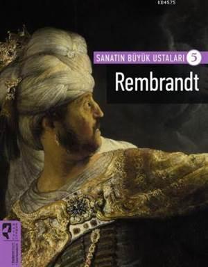 Rembrandt; Sanatın Büyük Ustaları - 5