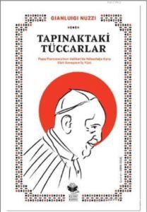 Tapınaktaki Tüccarlar; Papa Francesco'nun Vatikan'da Yolsuzluğa Karşı Gizli Savaşının İç Yüzü