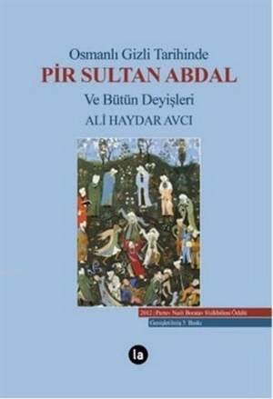 Osmanlı Gizli Tarihinde Pir Sultan Abdal ve Bütün Deyişleri; (Ciltli)
