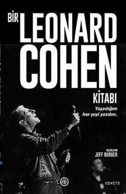 Bir Leonard Cohen Kitabı; Yaşadığım Her Şeyi Yazdım