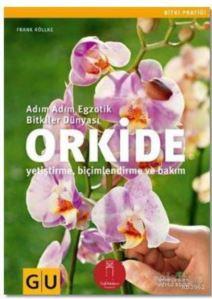 Orkide; Adım Adım  ...
