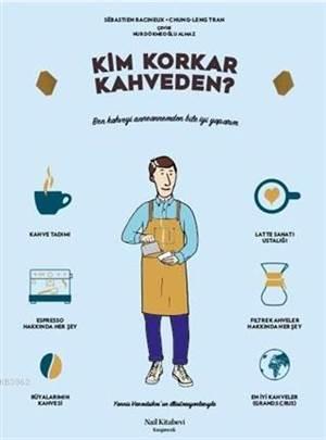 Kim Korkar Kahvede ...