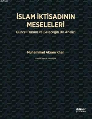 İslam İktisadının Meseleleri; Güncel Durum Ve Geleceğin Bir Analizi