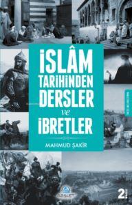 İslam Tarihinden Dersler Ve İbretler