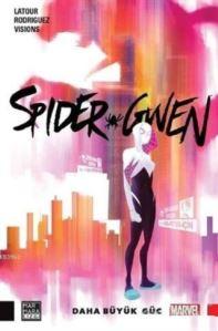 Spider Gwen - <br/>Daha Büyük Güç