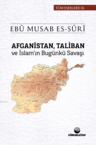 Afganistan, Taliban Ve İslam'ın Bugünki Savaşı