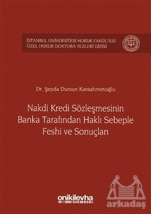 Nakdi Kredi Sözleşmesinin Banka Tarafından Haklı Sebeple Feshi Ve Sonuçları