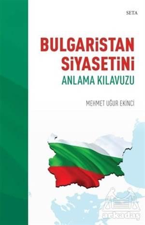 Bulgaristan Siyasetini Anlama Kılavuzu