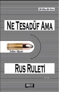 Ne Tesadüf Ama - <br/>Rus Ruleti