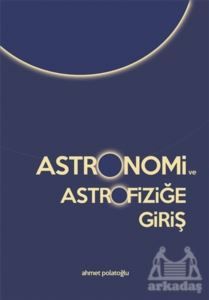 Astronomi Ve <br/>Astrofiziğe Giriş