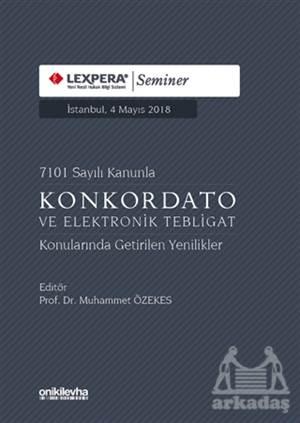 7101 Sayılı Kanunla Konkordato Ve Elektronik Tebligat Konularında Getirilen Yenilikler