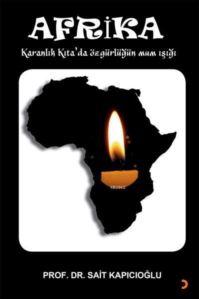 Afrika; Karanlık Kıta'da Özgürlüğün Mum Işığı