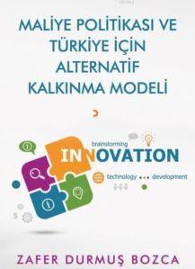 Maliye Politikası Ve Türkiye İçin Alternatif Kalkınma Modeli