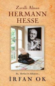 Zavallı Alman Hermann Hesse; Bu, Herkes'in Hikâyesi...