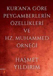 Kur'an'a Göre; Peygamberlerin Özellikleri Ve Hz. Muhammed Örneği