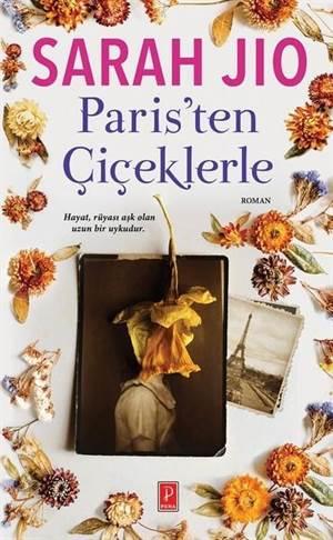 Paris'ten Çiçeklerle; <br/>Hayat, Rüyası Aşk  ...