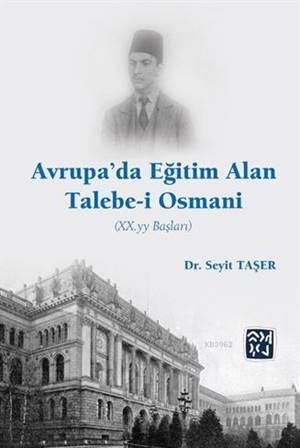 Avrupa'da Eğitim Alan Talebe-İ Osmani (Xx. Yy Başları)