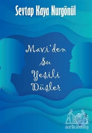 Mavi'den Su Yeşili Düşler