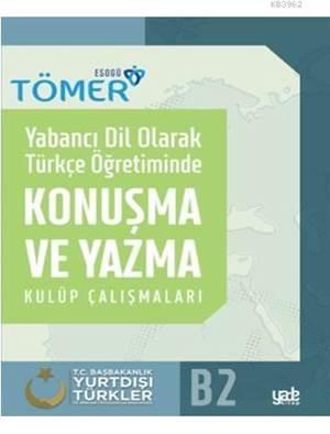 Yabancı Dil Olarak Türkçe Öğretiminde Konuşma Ve Yazma Kulüp Çalışmaları