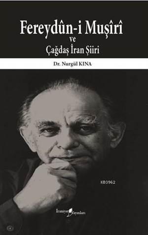 Fereydûn-İ Muşîrî Ve Çağdaş İran Şiiri