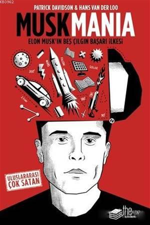 Musk Mania; Elon Musk' In 5 Çılgın Başarı Hikayesi