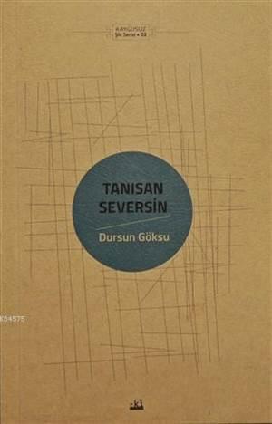 Tanısan Seversin; Kaygusuz Şiir Serisi 02