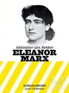 Eleanor Marx - Aktivistler İçin Rehber