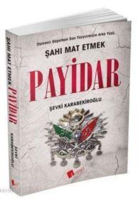 Payidar; Osmanlı Düşerken Son Yüzyılımızın Arka Yüzü