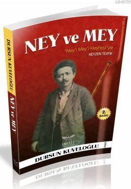 Ney Ve Mey; Ney'i Mey'i Ve Heyheyi'yle Neyzen Tevfik