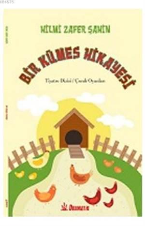 Bir Kümes Hikayesi; Tiyatro Dizisi - Çocuk Oyunu
