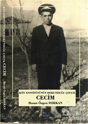Köy Enstitüsünün Dokunduğu Çocuk Cecim
