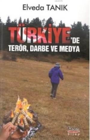 Türkiye'de Terör Darbe Ve Medya